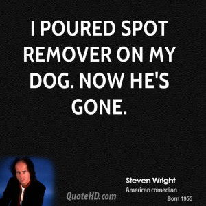 Steven Wright Pet Quotes