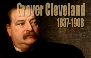 Top 10 Best Grover Cleveland Quotes