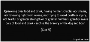 Quarreling over food and drink, having neither scruples nor shame, not ...