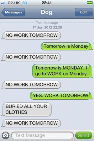 funny texts from dog, no work tomorrow, its monday