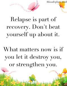 Relapse Is Part Of Recovery Recover Getwellsoon Healthrelieve More