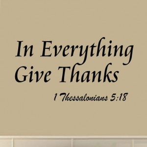 In Everything Give Thanks 1 Thessalonians 5:18 Bible Wall Quotes Decal ...