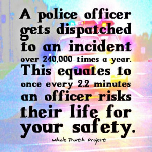Police officers sacrifice so much everyday. Appreciate them!!!!