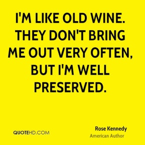 Rose Kennedy Life Quotes