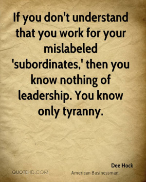 If you don't understand that you work for your mislabeled ...