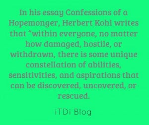 In his essay Confessions of a Hopemonger, Herbert Kohl writes...