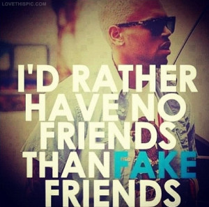 Have No Friends Quotes Tumblr
