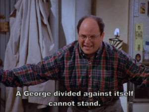 . If she is allowed to infiltrate this world, then George Costanza ...