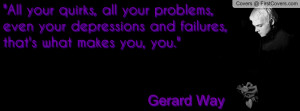 Gerard Way MCR My Chemical Romance Quote Profile Facebook Covers