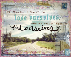 This sums up the way I feel about travel!