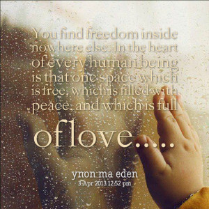 Quotes Picture: you find freedom inside nowhere else in the heart of ...