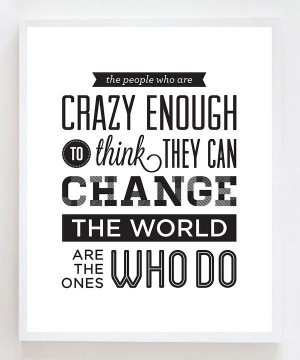 Crazy, quotes, sayings, crazy people, change world