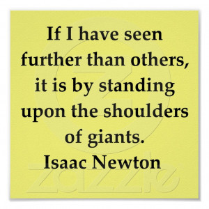 sir isaac newton quote print from Zazzle.com