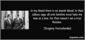 In my blood there is no Jewish blood. In their callous rage, all anti ...
