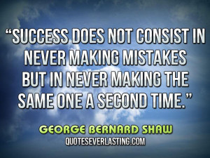 Success-does-not-consist-in-never-making-mistakes-but-in-never-making ...