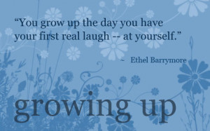 selected just for you a great list with some growing up images quotes ...