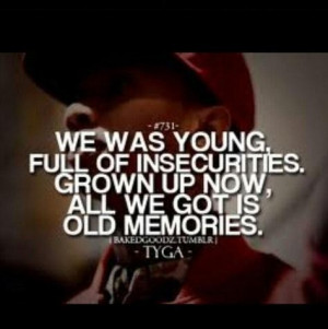 Rapper tyga quotes sayings we was young