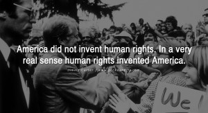 America did not invent human rights. In a very real sense human rights ...