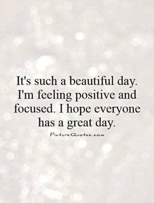 ... Quotes Positive Attitude Quotes Focus Quotes Beautiful Day Quotes