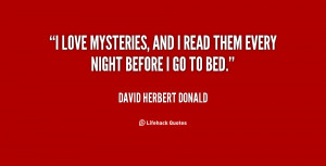 quote-David-Herbert-Donald-i-love-mysteries-and-i-read-them-80381.png