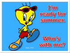 ... for summrer summer tweety bird looney toons quote summer quotes quotes