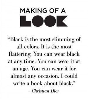 Christian Dior quote. Back in black