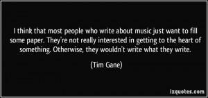 More Tim Gane Quotes