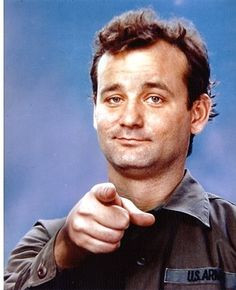 Bill Murray- From the movie Stripes