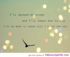 http://quotespictures.com/ill-spread-my-wings-and-ill-learn-how-to-fly ...