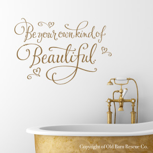 Be your own kind of Beautiful - Vinyl Wall Decal Art from Old Barn ...