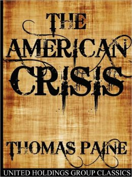thomas paine crisis no 1 Life in England and America.