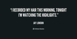 recorded my hair this morning, tonight I'm watching the highlights ...