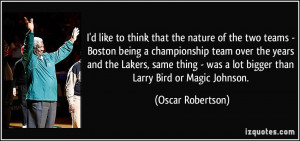 that the nature of the two teams - Boston being a championship team ...
