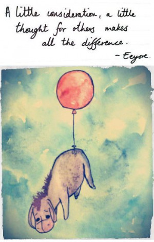 people quote thought eeyore kindness difference consideration