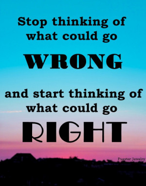 quote stop thinking what could go wrong