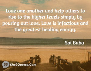 ... pouring out love. Love is infectious and the greatest healing energy