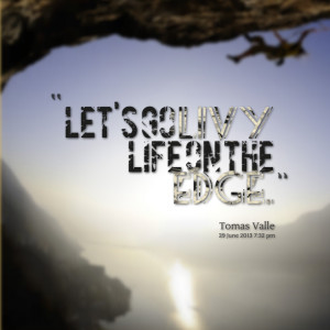Quotes Picture: let's go livy life on the edge