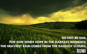 Rumi Quotes: Don't Be Sad, Have Hope