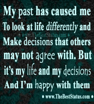 And I'm happy with my decisions.