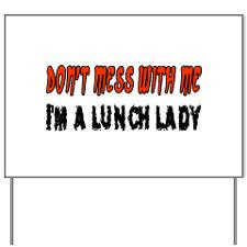 Don't Mess With Me LUNCH LADY Yard Sign for