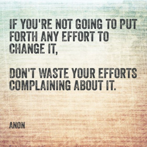 Stop Complaining Quotes Quit complaining