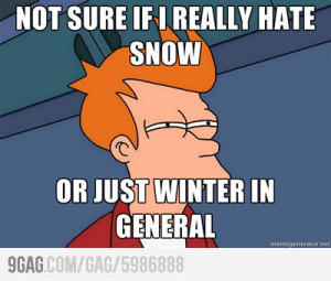 Hate Winter Quotes Its getting alot colder day by