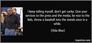 More Vida Blue Quotes