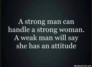 Only Weak Men See Attitude