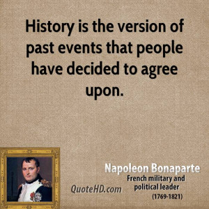 napoleon-bonaparte-history-quotes-history-is-the-version-of-past ...