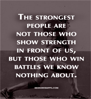 ... in front of us, but those who win battles we know nothing about