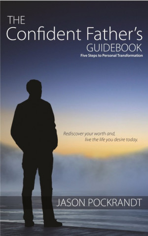 Quotes From The Confident Father's Guidebook: 5 Steps To Personal ...