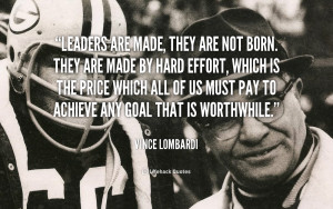 quote-Vince-Lombardi-leaders-are-made-they-are-not-born-1038.png