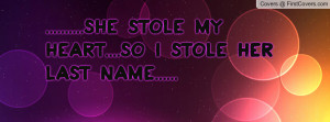 she stole my heart....so i stole her last name..... , Pictures ...