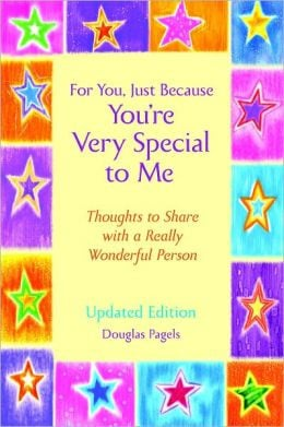 For You, Just Because You're Very Special to Me: Thoughts to Share ...